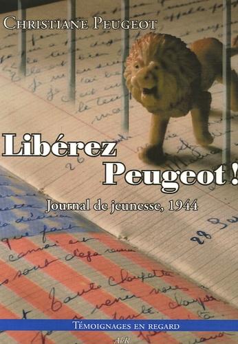 Christiane Peugeot - 1944 : Libérez Peugeot !.