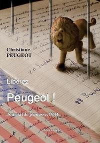 Christiane Peugeot - Libérez Peugeot ! - Journal de jeunesse, 1944.