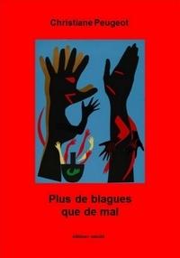 Christiane Peugeot - Plus de blagues que de mal.
