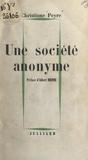 Christiane Peyre et Albert Memmi - Une société anonyme.