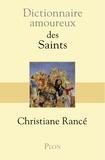 Christiane Rancé - Dictionnaire amoureux des Saints.