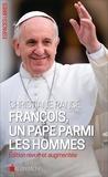 Christiane Rancé - François, un pape parmi les hommes.