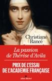 Christiane Rancé - La passion de Thérèse d'Avila.