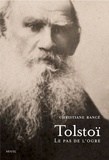 Christiane Rancé - Léon Tolstoï, le pas de l'ogre.