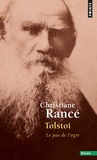Christiane Rancé - Tolstoï - Le pas de l'ogre.