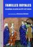 Christiane Raynaud - Familles royales - Vie publique, vie privée aux XIVe et XVe siècles.