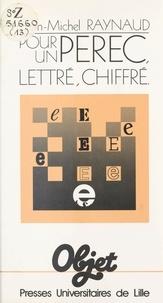 Christiane Raynaud - Pour un Perec lettré, chiffré.