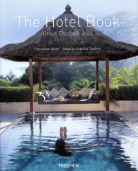 Christiane Reiter et Angelika Taschen - The Hotel Book - Great Escapes Asia.