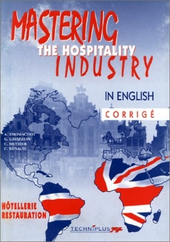 Christiane Renaud et Chantal Meyrier - Mastering the hospitality industry - In English, corrigé.