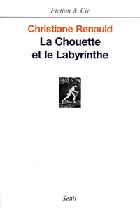 Christiane Renauld - La chouette et le labyrinthe.