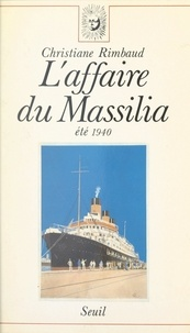 Christiane Rimbaud - L'affaire du Massilia - Été 1940.