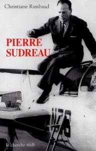 Christiane Rimbaud - Pierre Sudreau - Un homme libre.