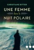 Christiane Ritter - Une femme dans la nuit polaire.