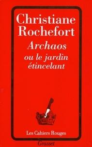 Christiane Rochefort - Archaos ou le jardin étincelant.