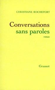 Christiane Rochefort - Conversations sans paroles.