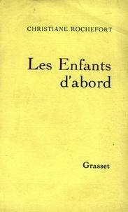 Christiane Rochefort - Les enfants d'abord.