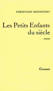 Christiane Rochefort - Les petits enfants du siècle.