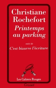 Christiane Rochefort - Printemps au parking.