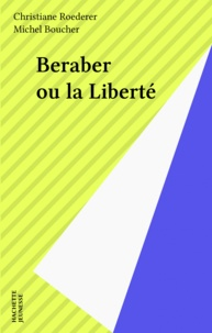 Christiane Roederer - Beraber ou La liberté.