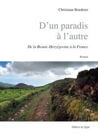 Christiane Roederer - D'un paradis a l'autre - De la Bosnie-Herzégovine à la France.