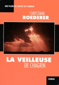 Christiane Roederer - La veilleuse de chagrin.