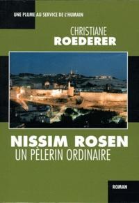 Christiane Roederer - Nissim Rosen, un pèlerin ordinaire.