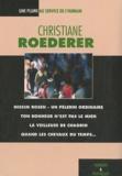 Christiane Roederer - Une plume au service de l'humain - Coffret en 4 volumes, Nissim Rosen-Un pèlerin ordinaire ; La veilleuse de chagrin ; Quand les chevaux du temps... ; Ton bonheur n'est pas le mien.