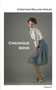Christiane Rolland-Hasler - Chronique bidon - Suivi de Se casser la margoulette.