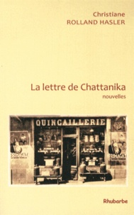 Christiane Rolland-Hasler - La lettre de Chattanika et autres nouvelles.