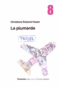 Christiane Rolland-Hasler - La plumarde.
