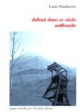 Christiane Rorato et Louis Mauberret - Debout dans ce siècle anthracite - 1956-1999.