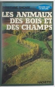 Christiane Sacase et Françoise Blu - Les animaux des bois et des champs.