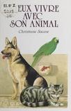 Christiane Sacase et Yann Arthus Bertrand - Mieux vivre avec son animal.