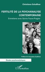 Christiane Schaffner - Fertilité de la psychanalyse contemporaine.