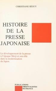 Christiane Séguy - Histoire de la presse japonaise - Le développement de la presse à l'époque Meiji et son rôle dans la modernisation du Japon.