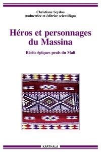Christiane Seydou - Héros et personnages du Massina - Récits épiques peuls du Mali.