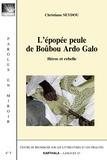 Christiane Seydou - L'épopée peuple du Boûbou Ardo Galo - Héros et rebelle.