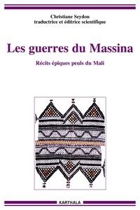 Christiane Seydou - Les guerres du Massina - Récits épiques peuls du Mali.