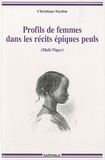 Christiane Seydou - Profils de femmes dans les récits épiques peuls (Mali-Niger).