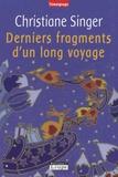 Christiane Singer - Derniers fragments d'un long voyage.