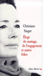 Christiane Singer - Éloge du mariage, de l'engagement et autres folies.
