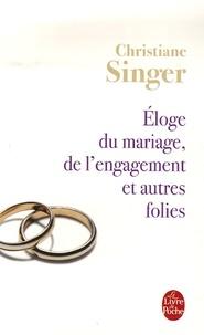 Christiane Singer - Eloge du mariage, de l'engagement et autres folies.