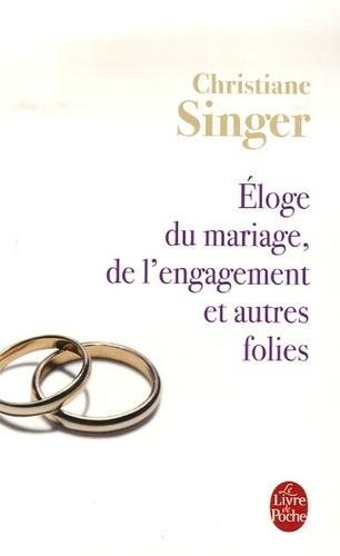 Eloge du mariage, de l'engagement et autres folies