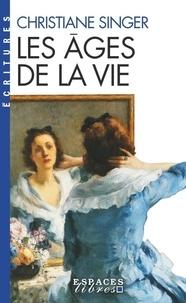 Christiane Singer - Les âges de la vie.
