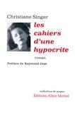 Christiane Singer - Les Cahiers d'une hypocrite.