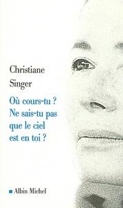 Christiane Singer et Christiane Singer - Où cours-tu ? Ne sais-tu pas que le ciel est en toi ?.