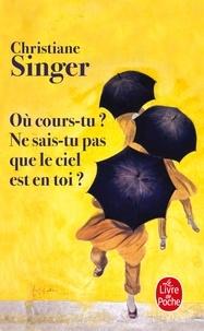 Christiane Singer - Où cours-tu ? Ne sais-tu pas que le ciel est en toi ?.
