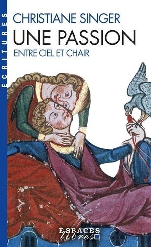 Christiane Singer - Une passion - Entre ciel et chair.