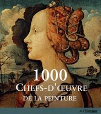 Christiane Stukenbrock et Barbara Topper - 1000 chefs-d'oeuvre de la peinture.