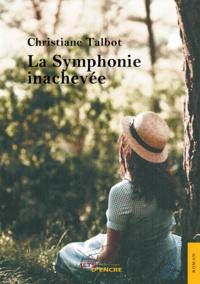Christiane Talbot - La symphonie inachevée.